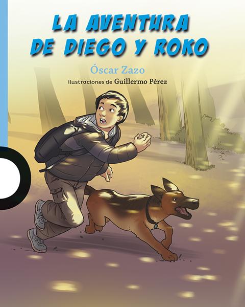 Imagen de LA AVENTURA DE DIEGO Y ROKO - LOQUELEO