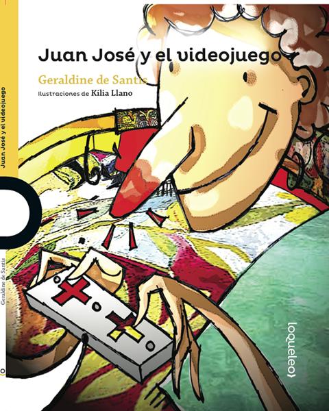 Imagen de JUAN JOSE Y EL VIDEO JUEGO - LOQUELEO