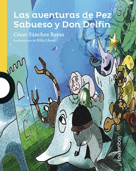 Imagen de LAS AVENTURAS DE PEZ SABUESO Y DON DELFIN-LOQUELEO